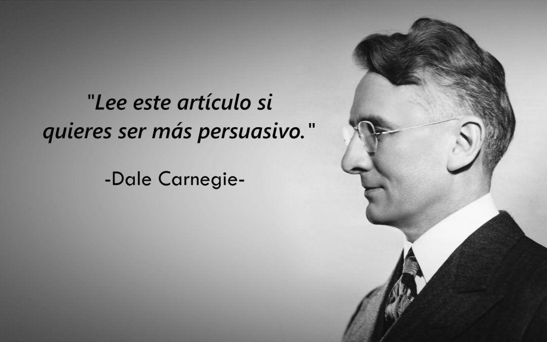 Cómo persuadir según Dale Carnegie