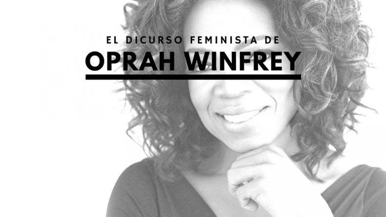 Por qué ha gustado tanto el discurso feminista de Oprha Winfrey