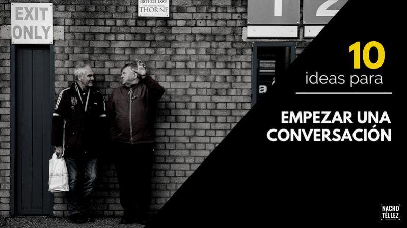 10 ideas para empezar una conversación entretenida