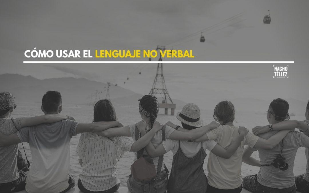 Cómo dominar tu lenguaje no verbal y entender el de los demás