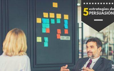 5 estrategias de persuasión que te ayudarán a convencer a las personas