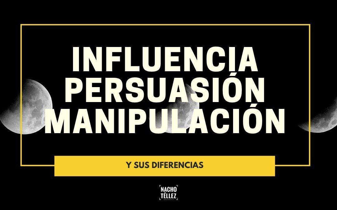 Diferencias entre influencia, persuasión y manipulación